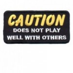 CAUTION Does Not Play Well With Others Patch 4 X 2
